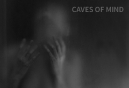 caves of mind
